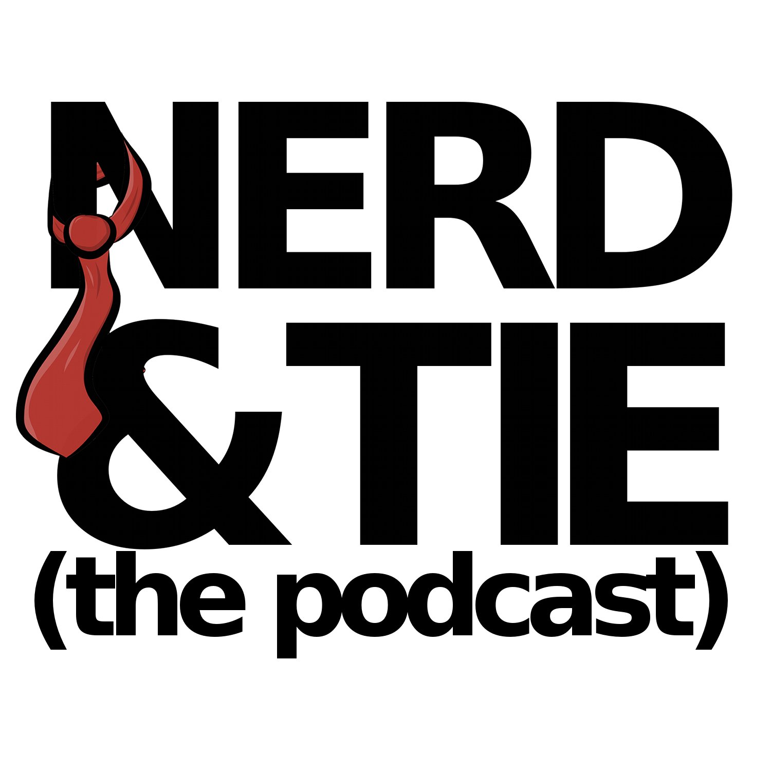 Nerd and Tie the Podcast
